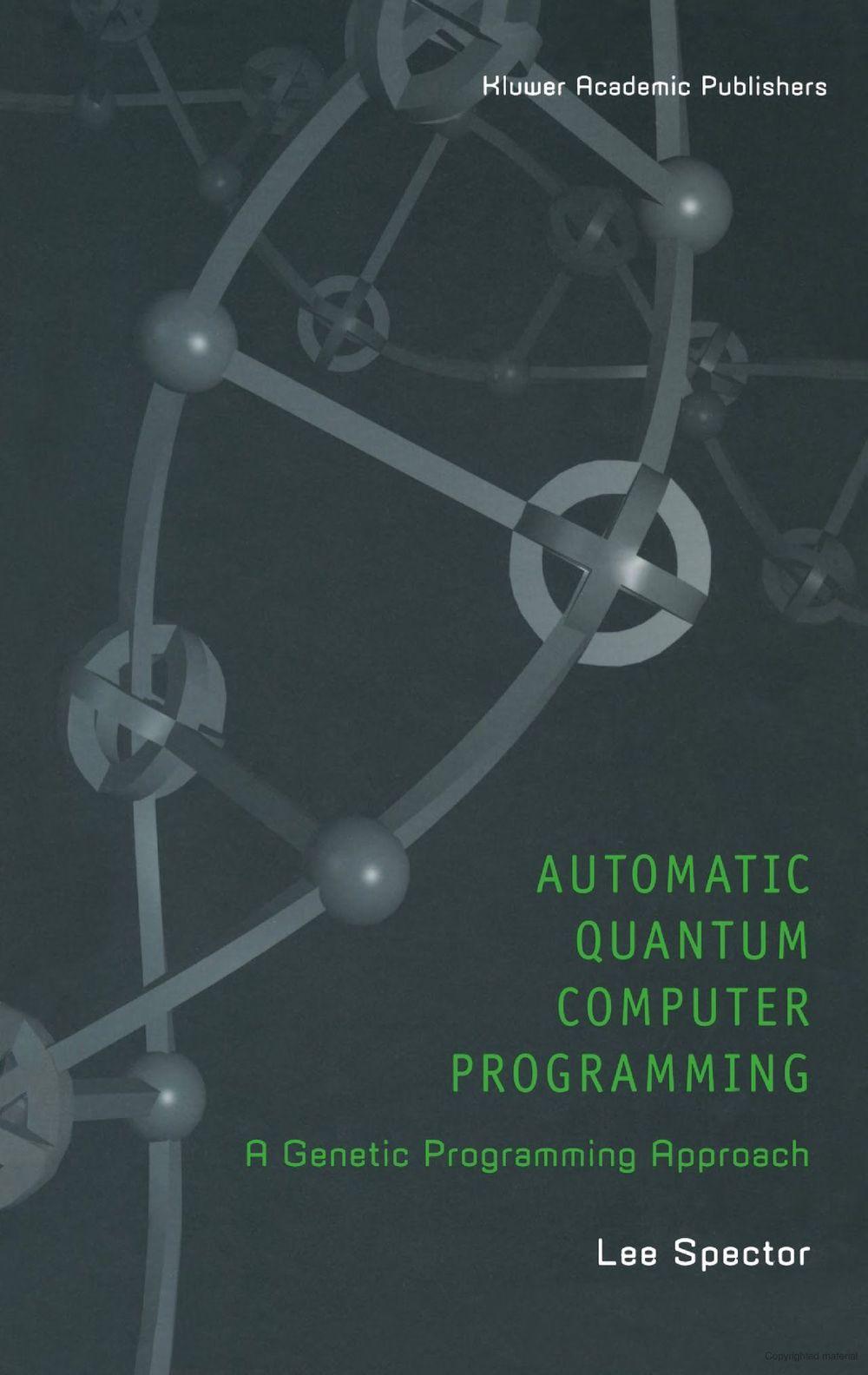 Automatic Quantum Computer Programming: A Genetic