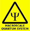 Macroscale quantum system warning